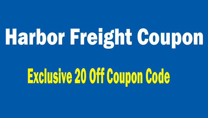 Harbor Freight Coupon [ September 2019 ] Exclusive 20 Off