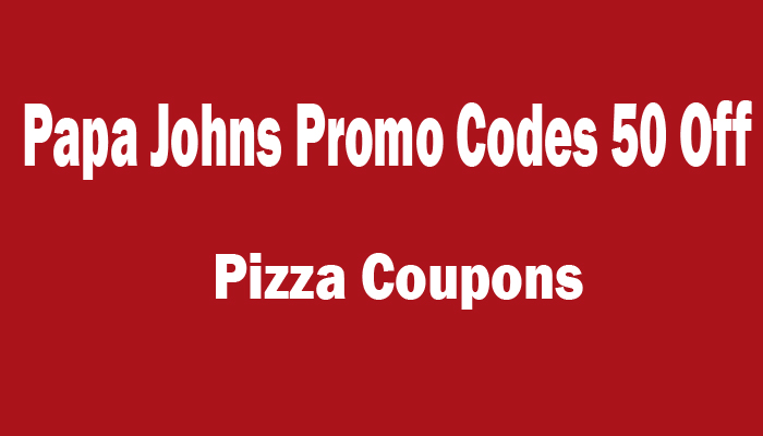 picture regarding Papa Johns Printable Coupons identified as Papa Johns Promo Codes 50 Off Finish Supper [ September 2019